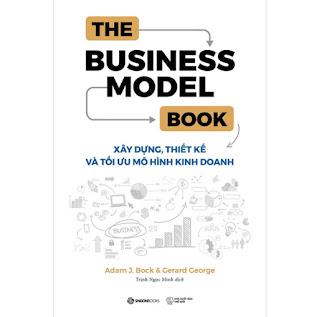 The Business Model Book: Xây Dựng, Thiết Kế Và Tối Ưu Mô Hình Kinh Doanh ebook PDF-EPUB-AWZ3-PRC-MOBI
