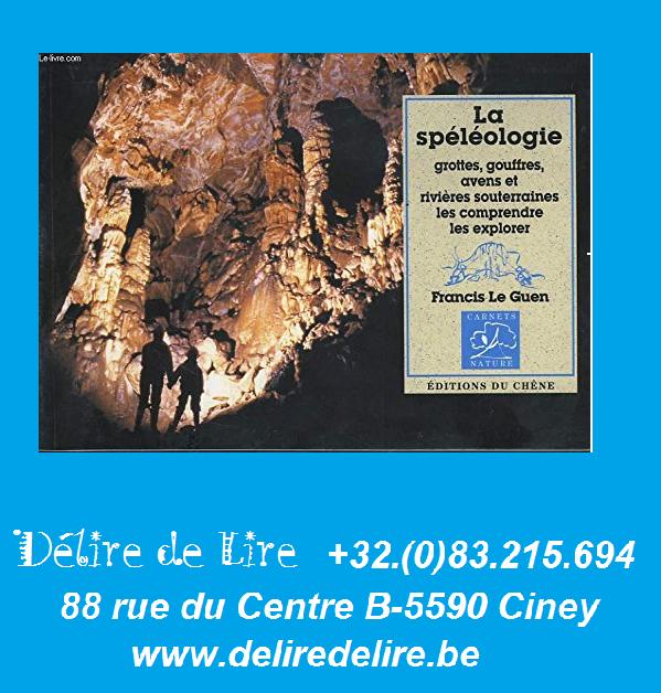 Speleologie-Grottes-gouffres-avens-souterraines-Francis-Guen-Chene-carnets-nature