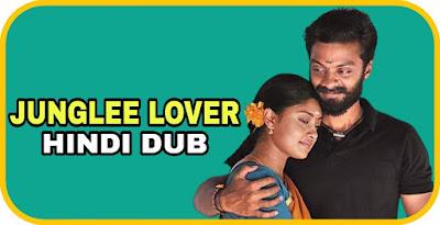 Junglee Lover Hindi Dubbed Movie
