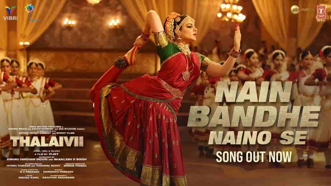 नैन बांधे नैनो से Nain bandhe naino se lyrics in Hindi Thalaivi Saindhavi Prakash Bollywood Song