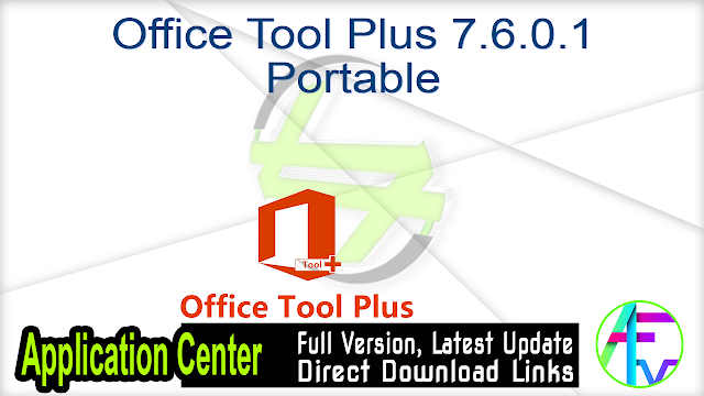 Office Tool Plus 7.6.0.1 Portable