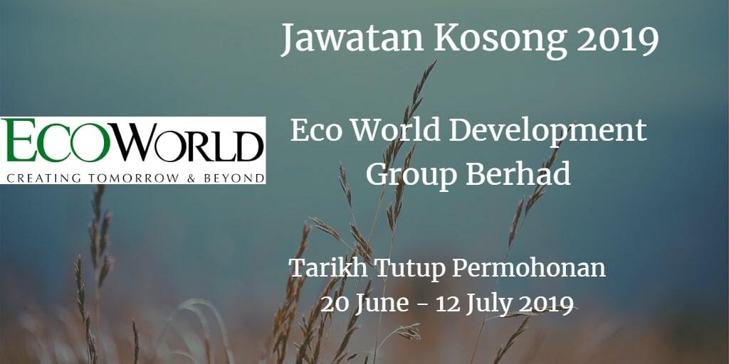 Jawatan Kosong Eco World Development Group Berhad 20 June - 12 July 2019