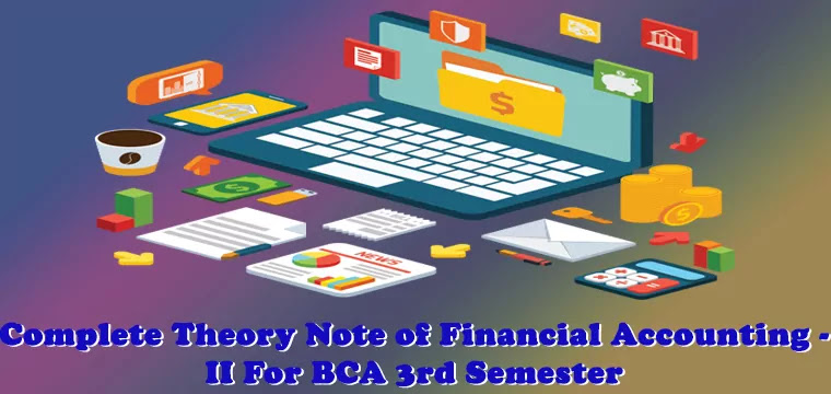 Complete Theory Note of Financial Accounting II For BCA 3rd Semester
