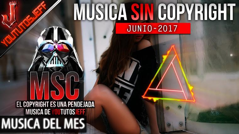 Música sin copyright | Junio - 2017 | ElCopyrightEsUnaPendejada