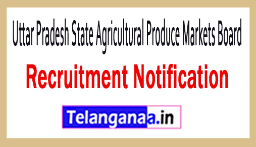 Uttar Pradesh State Agricultural Produce Markets Board UPSAPMB Recruitment