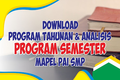 DOWNLOAD PROGRAM TAHUNAN DAN ANALISIS PROGRAM SEMESTER PAI SMP