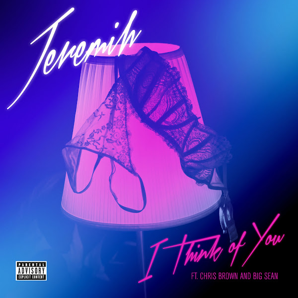 Jeremih - I Think Of You (feat. Chris Brown & Big Sean) - Single Cover