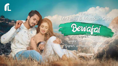 Bewafai Video Song  Rochak Kohli Feat.Sachet Tandon, Manoj M  Mr. Faisu, Musskan S & Aadil Khan