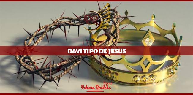 DAVI TIPO DE JESUS