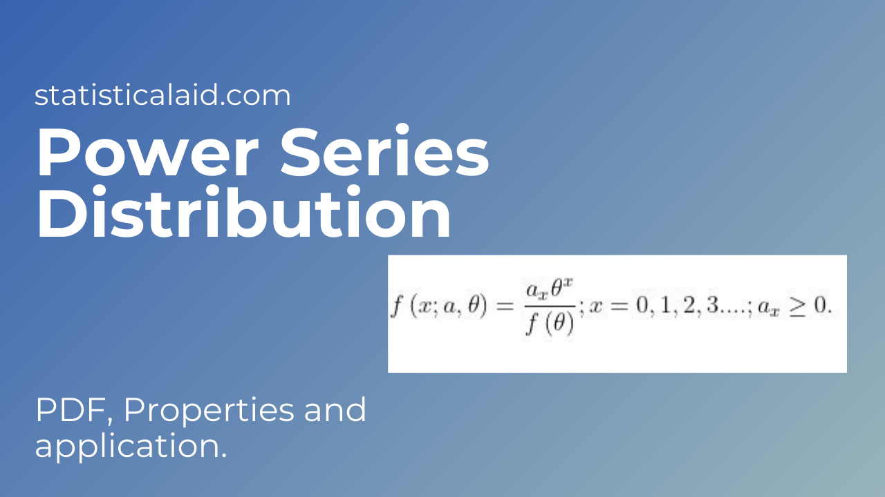 Power series distribution