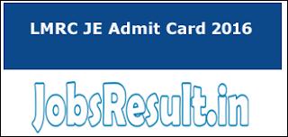 LMRC JE Admit Card 2016