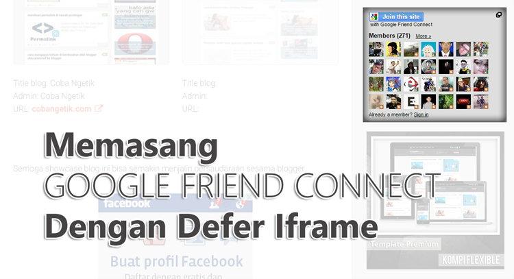 Memasang Google Friend Connect Dengan Defer Iframe Di Sidebar