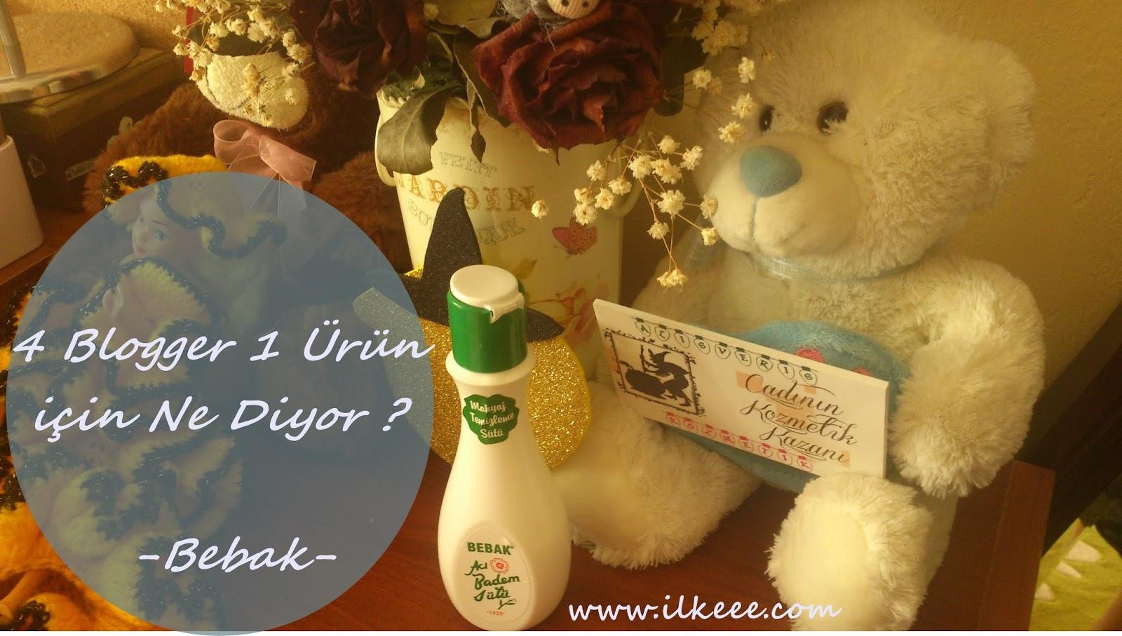 Bebak - Bebak Acı Badem Sütü - Bebak Makyaj Temizleme Sütü Kullananlar - Acı Badem Sütü kullananlar - 4 blogger 1 ürün - Bebak kullananlar