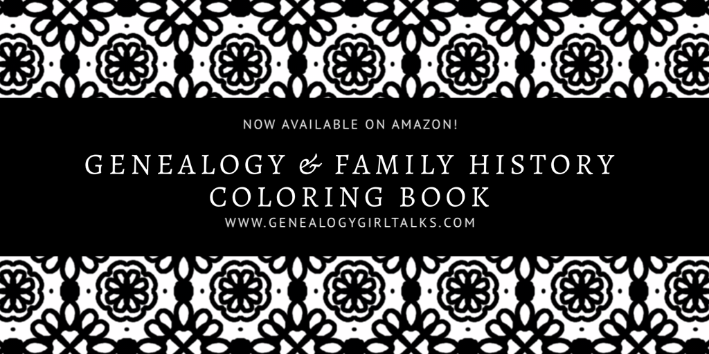 Genealogy & Family History Coloring Book by Genealogy Girl Talks now available on Amazon!