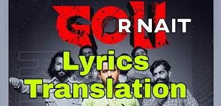 Goli Lyrics | Translation | in English/Hindi – R Nait