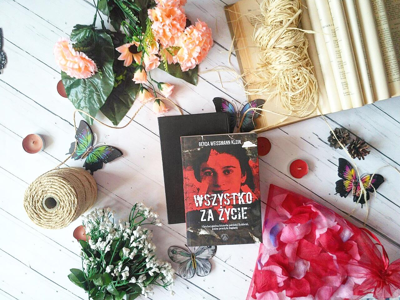 """""""Wszystko za życie. Niewiarygodna historia polskiej Żydówki, która przeżyła Zagładę"""""""