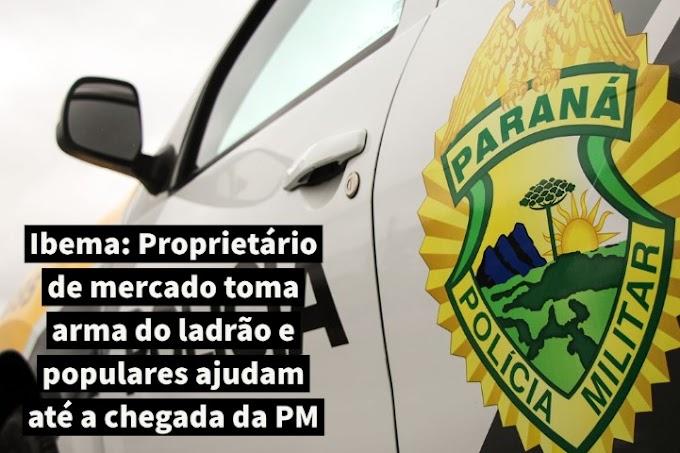 Ibema: Proprietário de mercado toma arma do ladrão e populares ajudam até a chegada da PM