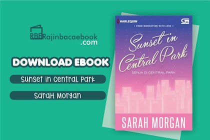 Download Novel Sunset in Central Park: Senja di Central Park by Sarah Morgan Pdf