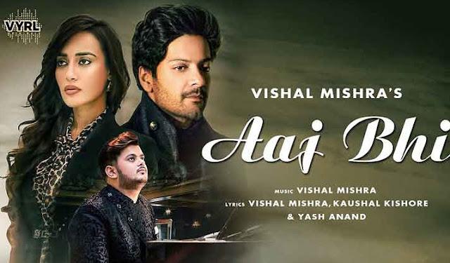 आज भी (Ajj Bhi) lyrics in hindi- vishal mishra