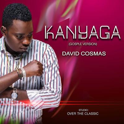 AUDIO | David Cosmas - KANYAGA Gospel Version | Download New song