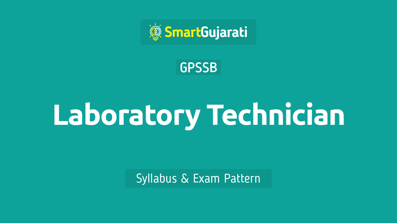 In this post, we have given detailed information about the Qualification, Syllabus and Exam Pattern of the GPSSB Laboratory Technician exam and you can also download a pdf of the Laboratory Technician Gujarat syllabus. This article will help you in Laboratory Technician Recruitment Exam.