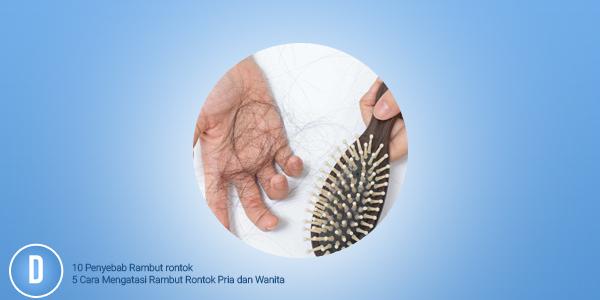 Penyebab Rambut rontok, Cara Mengatasi Rambut Rontok