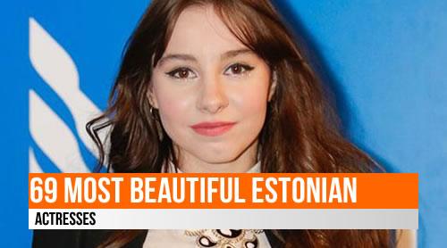 LIST: 69 Most Beautiful Estonian Actresses