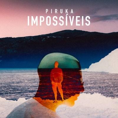 Piruka - Impossíveis ( 2019 ) [DOWNLOAD]