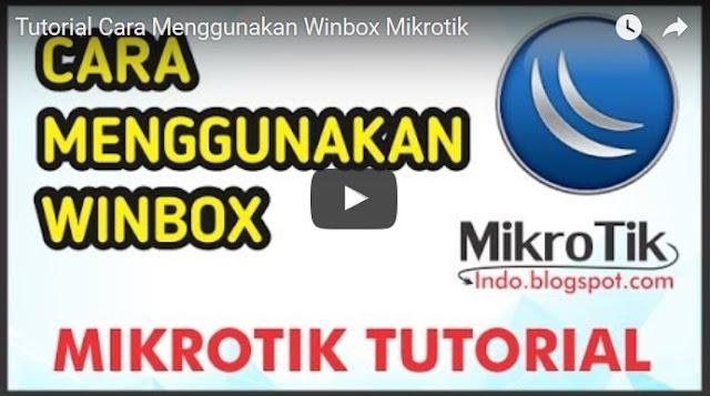 [VIDEO] Tutorial Cara Menggunakan Winbox Mikrotik – Pusat Pengetahuan