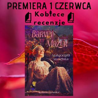 Zapowiedź patronacka - Barwy Mazur - Małgorzata Manelska