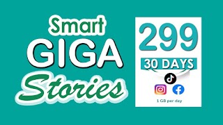 Smart Giga Stories 299 – 30 Days FB, IG and TikTok + 4GB Data for 299 Pesos