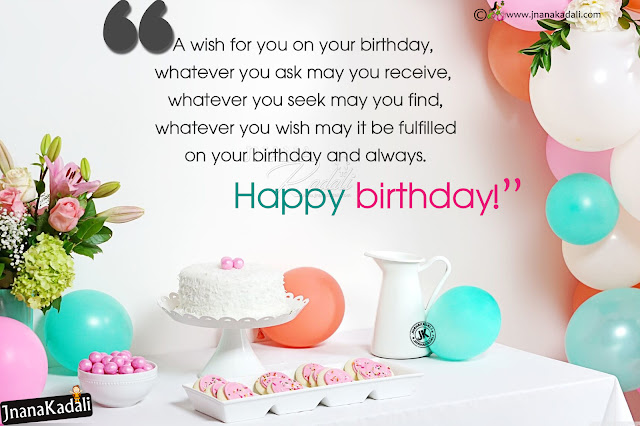 english quotes, birthday greetings in english, inspirational  birthday greetings, birth day greetings for sister, birth day greetings for brother