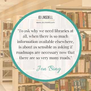 """To ask why we need libraries at all, when there is so much information available elsewhere, is about as sensible as asking if roadmaps are necessary now that there are so very many roads."" - Jon Bing"