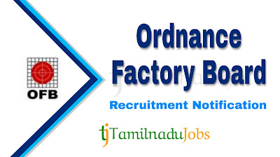 OFB recruitment notification 2020, govt jobs in tamilnadu, govt jobs for 10th pass, govt jobs for iti, central govt jobs