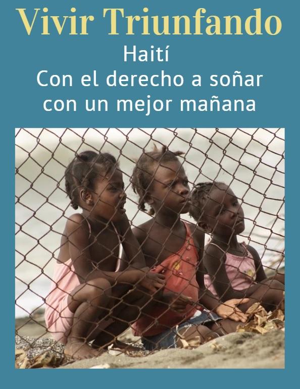 """""""Haití, con el derecho a soñar con un mejor futuro"""""""