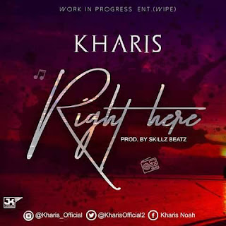 Music: Kharis - Right Here | @KharisOfficial2
