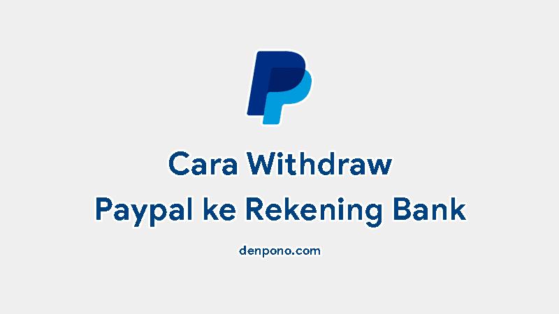 Cara Transfer Saldo Paypal ke Rekening Bank