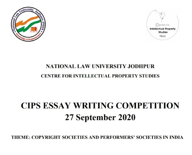 [Online] CIPS Essay Writing Competition by Centre for Intellectual Property Studies, National Law University, Jodhpur [Register by 20 September 2020]