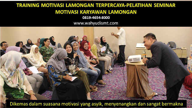 TRAINING MOTIVASI LAMONGAN - TRAINING MOTIVASI KARYAWAN LAMONGAN - PELATIHAN MOTIVASI LAMONGAN – SEMINAR MOTIVASI LAMONGAN