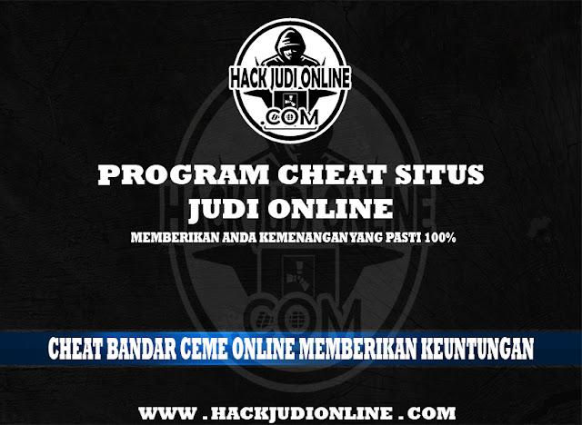Cheat Bandar Ceme Online Memberikan Keuntungan