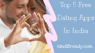 top 5 free dating apps in india