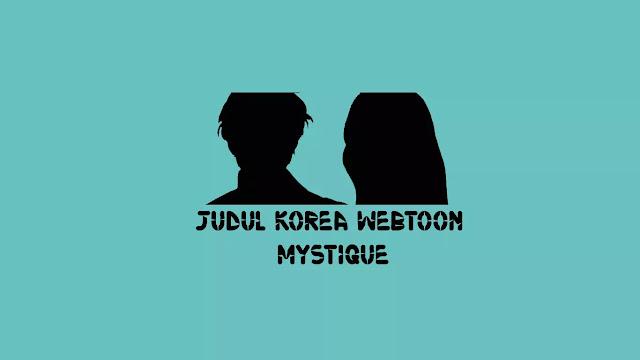 Judul Korea Webtoon Mystique di situs Naver