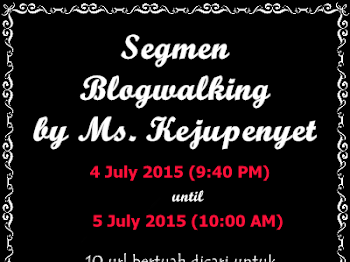 'Segmen Blogwalking by Ms. Kejupenyet'