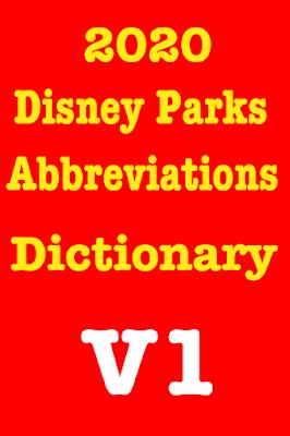 2020 Disney Parks Abbreviations Dictionary