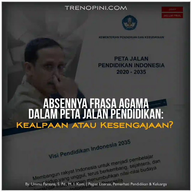 Benarkah tidak 'dihadirkannya' agama dalam draf peta jalan pendidikan Indonesia tersebut bukan karena kesengajaan? Kita coba tinjau dengan pendekatan intertekstulitas atas kebijakan-kebijakan terkait yang berada di luar teks peta jalan pendidikan ini.