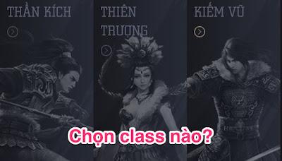 Game Thiên Tử 3D nên chọn class nhân vật nào mạnh nhất