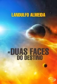 As duas faces do destino - Landulfo Almeida