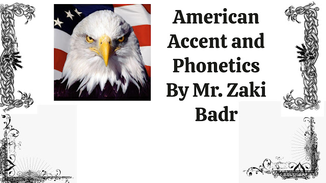 The American Accent and Phonetics Course By Mr. Zaki