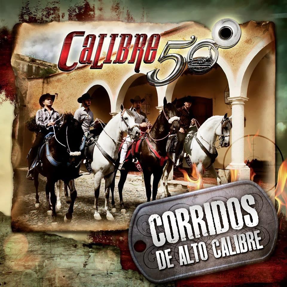 Calibre 50 - Corridos de Alto Calibre (Disco 2013)