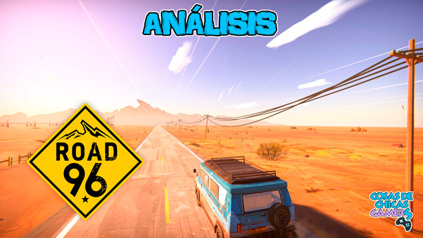 Análisis de Road 96, aventura gráfica 3D para PC